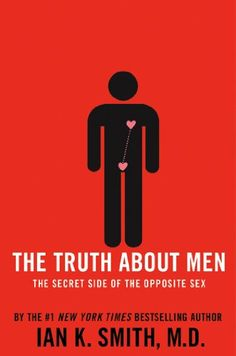 The Truth About Men: The Secret Side of the Opposite Sex ...