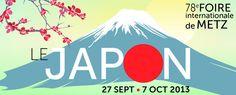Foire internationale de Metz, avec le Japon à l'honneur. Du 27 septembre au 7 octobre 2013 à Metz.