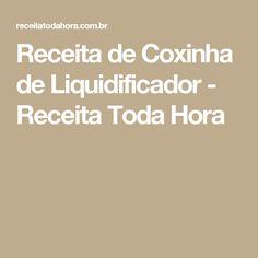 Receita de Coxinha de Liquidificador - Receita Toda Hora