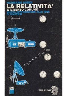 LA RELATIVITÀ E IL SENSO COMUNE di Hermann Bondi 1965 Zanichelli Editore