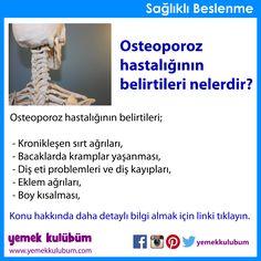 BESLENME : Osteoporoz hastalığının belirtileri nelerdir?   http://yemekkulubum.com/icerik_sayfa/osteoporoz