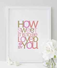 How Sweet Quote #Print   https://bymaria.com/