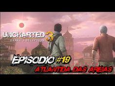 "Uncharted 3: Drake's Deception - Episódio #19 ""Atlântida das areias"""