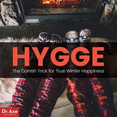 Hygge - Dr. Axe http://www.draxe.com #health #holistic #natural