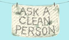Jolie Kerr is a cleaning expert and advice columnist. She'll be here every other week helping to answer your filthiest questions. Are you dirty? Check the Squalor Archive for assistance. Are you still dirty? Email her.