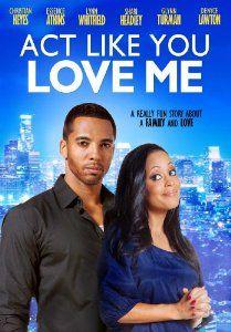 Amazon.com: Act Like You Love Me: Christian Keyes, Essence Atkins, Lynn Whitfield, Shari Headley, Glynn Turman, Denyce Lawton, Dan Garcia: Movies & TV