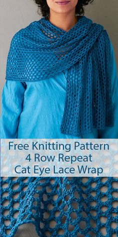Free Knitting Pattern for 4 Row Repeat Cat Eye Lace Wrap - Easily memorized eyelet mesh lace in a 4 row repeat creates a beautiful lightweight shawl or scarf. Designed by Purl Soho. Free Knit Shawl Patterns, Knit Wrap Pattern, Knitting Patterns For Scarves, Lace Knitting Stitches, Knitting Designs, Free Pattern, Drops Baby, Lace Wrap, Knitted Shawls