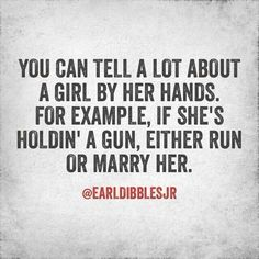 You can tell a lot bout a girl by her hands!