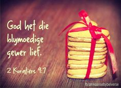 2 Korintiërs 9:7 Afrikaans, Life Quotes, Lord, Quotes About Life, Quote Life, Quotes On Life, Lorde, Afrikaans Language, Real Life Quotes