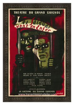 """Theater du Grand Guignol  Les Salauds Vont en Enfer  1940s era poster from the legendary Paris theater. Reproduced as a limited edition, produced exclusively by Transmission Atelier.;  27"""" x 36"""". $550"""