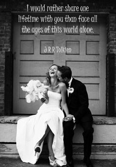 I would rather share one lifetime with you than face all the ages of this world alone ~ J R R Tolkien. www.gracetheday.com