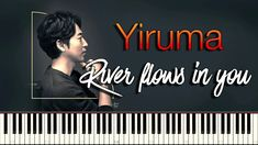 """Introducing a Synthesia Piano Tutorial from yet again Yiruma, titled """"River flows in you"""". It is one of Yiruma's most known pieces along """"Love Hurts"""", """"Kiss the Rain"""", and """"May Be"""" and was also featured in the movie """"Twilight"""". Music Tv, Music Songs, River Flow In You, Piano Tutorial, Love Hurts, New Age, Twilight, Writer"""
