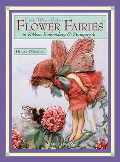 Flower Fairies™ in ribbon embroidery and stumpwork