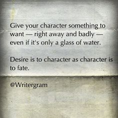 Give your character something want.