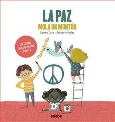 "Carme Dolz / Esther Méndez. ""La paz mola un montón"". Editorial Edebé Peanuts Comics, Editorial, Products, Fancy Dress Competition, Emergent Readers, Just Right Books, Gadget"