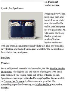 Frequent flyer? Then keep your cash and travel documents in one place with this wallet that has space for two passports. All UK-based Hard and Graft's goods are made of Italian leather and come with the brand's signature red and white tab. This one's made a navy leather and backed with a grey wool felt. The lot combines for a distinctive, neat piece.
