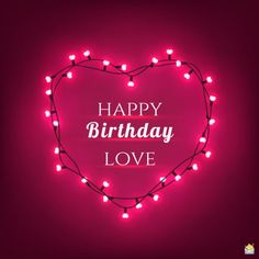 Unique Emotional and Romantic Birthday Wishes for your Love