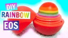 DIY EOS Lip Balm   DIY Rainbow EOS