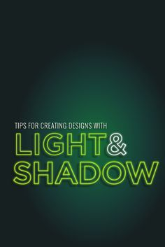 Designing With Light and Shadow: 10 Highly Effective Tips You Should Try [With Case Studies]