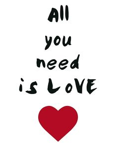 All you need is love -  All you need is Love. A beautiful quote to bright up your day, packaged in a modern and professional design for multiple uses. Print it and hang it on your wall to remind yourself daily, or gift it to loved ones. This eye-catching design will make anybody pause for a second and reflect.  art collectibles digital prints digital art print printable wall art typography art print quote art print quote poster print canvas quote art inspirational art black