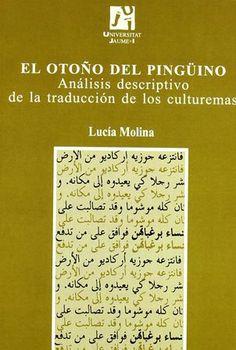 El otoño del pingüino : análisis descriptivo de la traducción de los culturemas / Lucía Molina - Castelló de la Plana : Publicacions de la Universitat Jaume I, cop. 2006