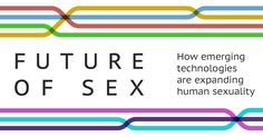 For a crash course in sex technology terms, browse the Future of Sex glossary below.  Androids are robots designed to look human. They are not to be confused with the mobile phone operating system.  Augmented reality is a live view of the physical world that is enhanced with computer input. This