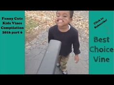 Funny Cute Kids Vines Compilation 2016 part 6 | BestChoiceVine - YouTube