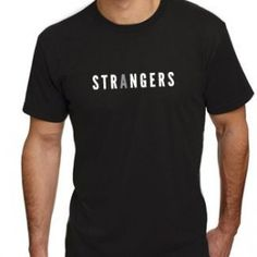 """Strangers…no more"" T-Shirt (Men's)"
