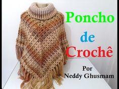 PONCHO DE CROCHÊ POR NEDDY GHUSMAM - YouTube