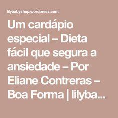 b160d1549b1 Um cardápio especial – Dieta fácil que segura a ansiedade – Por Eliane  Contreras – Boa Forma