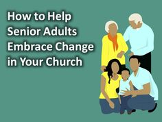 FYI: How to Help Senior Adults Embrace Change in Your Church Children Ministry, Church Ministry, Ministry Ideas, Church Outreach, News Songs, Sunday School, Books To Read, Bible, Change