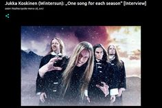 Interview with Wintersun (english version)-> http://heavy-metal-music-and-more.blogspot.com/2017/03/jukka-koskinen-wintersun-one-song-for.html