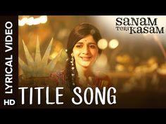 Lyrical: Sanam Teri Kasam | Title Song with Lyrics - YouTube