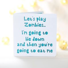Lets play Zombies, I'm going to lie down and you're going to eat me funny, Card for him her, wife husband boyfriend birthday, sarcastic card Cute Boyfriend Gifts, Birthday Cards For Boyfriend, Funny Valentine, Valentine Gifts, Im Sorry Gifts, Funny Love Cards, Relationship Gifts, Relationships, Romantic Cards