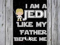 I Am A Jedi Like My Father Before Me Star Wars Quote by ANewDae