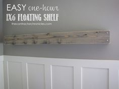 Easy One Hour 1x6 Floating Shelf - The Contractor Chronicles #DIY #Remodel #floatingshelf #letsdoit #build