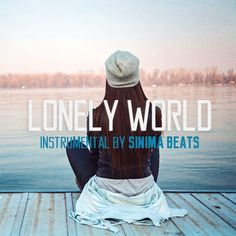 *New* Lonely World Instrumental with Hook (Hip Hop/Pop Style Rap Beat) now available at: https://sinimabeats.com #sinimabeats #rapbeats #songwriting #songwriter #rapper #rapping #royaltyfreemusic #instrumental #rap #rapbeat #instrumental #nyrap #sinima #beats #eastcoastrap