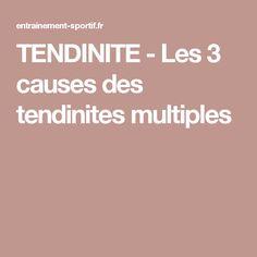 TENDINITE - Les 3 causes des tendinites multiples