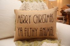 Burlap Pillow  Merry Christmas Ya Filthy Animal by tootyb on Etsy, $25.00