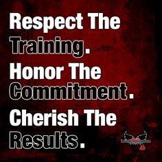 Respect the training. Honor the commitment. Cherish the results.   www.ilovekickboxing.com