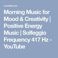 Morning Music for Mood & Creativity | Positive Energy Music | Solfeggio Frequency 417 Hz - YouTube