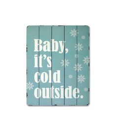 18'' Baby It's Cold Outside Wood Wall Sign 18'' Baby It's Cold Outside Wood Wall Sign ,