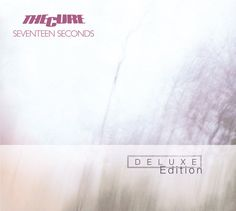 A forest, a classic | Seventeen Seconds (Deluxe Edition) by The Cure on Spotify