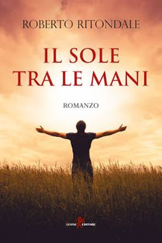 Il Colore dei Libri: Recensione : Il sole tra le mani di Roberto Ritond...