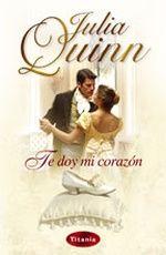 Julia Quinn Te doy mi corazón (serie bridgerton 3)