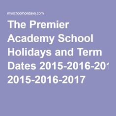 The Premier Academy School Holidays and Term Dates 2015-2016-2017