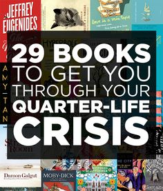 29 Books To Get You Through Your Quarter-Life Crisis. Haha I wonder if these are legit or not...