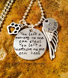 Dog or Cat Memorial Necklace to help you through the grief of losing a beloved pet. Heart felt words , You left a memory no one can steal,