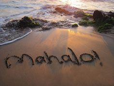 """ Mahalo "" from the Island of Maui"