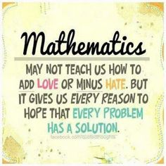 I wish every problem was as easy as a math problem. Life would be so much easier.